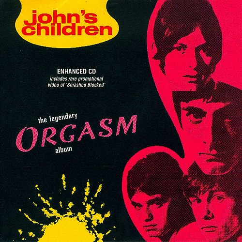 Play & Download The Legendary Orgasm Album by John's Children | Napster