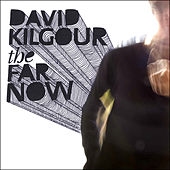 Play & Download The Far Now by David Kilgour | Napster