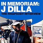 Play & Download In Memoriam: J Dilla The Rhapsody Interview by J Dilla | Napster