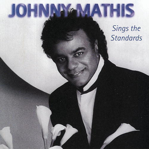Play & Download Sings The Standards by Johnny Mathis | Napster