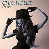Chic House Paris by Various Artists