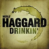 Play & Download Drinkin' by Merle Haggard | Napster