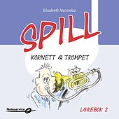Play & Download Spill trompet 2 lydeksempler Lærebok av Elisabeth Vannebo by Various Artists | Napster