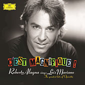 Play & Download C'est Magnifique! Roberto Alagna Sings Luis Mariano by Roberto Alagna | Napster