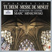 Play & Download Charpentier: Te Deum; Messe de Minuit by Various Artists | Napster