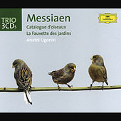Play & Download Messiaen: Catalogue d'oiseaux; La Fauvette des jardins by Anatol Ugorski | Napster