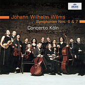 Play & Download Wilms: Symphonies Nos. 6 & 7 by Concerto Köln | Napster