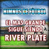 El Mas Grande Sigue Siendo River Plate - Himno del River Plate by The World-Band