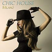Play & Download Chic House Milano by Various Artists | Napster