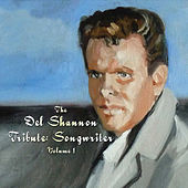 Play & Download The Del Shannon Tribute: Songwriter, Vol. 1 by Various Artists | Napster