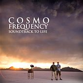 Play & Download Soundtrack to Life by Cosmo Frequency | Napster