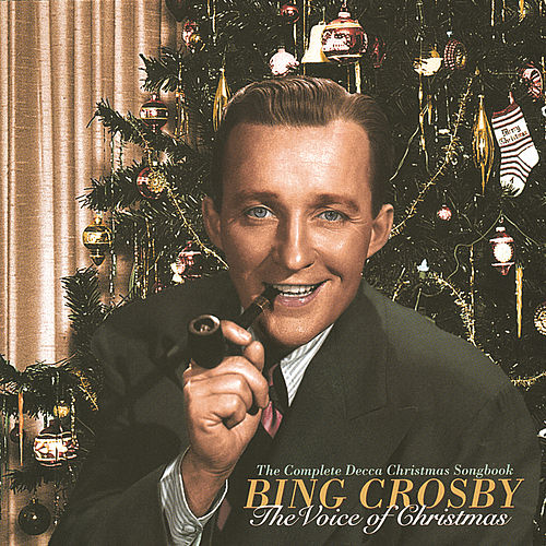 Play & Download The Voice Of Christmas: The Complete Decca Christmas Songbook by Bing Crosby | Napster