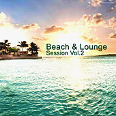 Play & Download Beach & Lounge Session, Vol. 2 by Various Artists | Napster