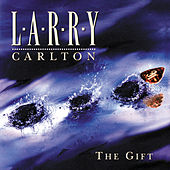 Play & Download The Gift by Larry Carlton | Napster