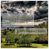Moodylicious, Vol. 3 (21 Sexy Chillout Tunes) by Various Artists
