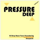 Pressure Deep (25 Deep House Tunes Presented By Deepwerk) von Various Artists