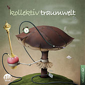 Play & Download Kollektiv Traumwelt, Vol. 6 by Various Artists | Napster