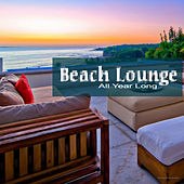 Play & Download Beach Lounge - All Year Long by Various Artists | Napster