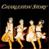 Charleston Story - Original Recordings by Various Artists