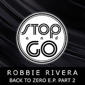 Back to Zero E.p. Part 2 by Robbie Rivera