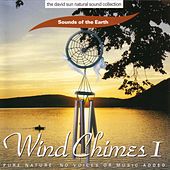 Wind Chimes I by Sounds Of The Earth