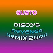 Play & Download Disco's Revenge Rmx 2008 by Gusto | Napster