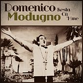 Play & Download Resta Cu' 'Mme by Domenico Modugno | Napster