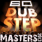 Play & Download 60 Dubstep Masters 2013 (Best of Bass, D & B, Electro Step, Grime & Filth) by Various Artists | Napster