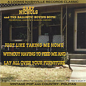 Just Like Taking Me Home Without Having To Feed Me And Lay All Over Your Furniture by Gary Nichols