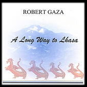 A long Way to Lhasa by Gaza