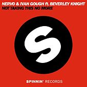 Play & Download Not Taking This No More by Nervo   Napster