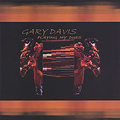 Playing  My  Dues by Gary Davis
