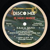 Play & Download All Night Long (She's Got the Moves I Like) (Single) by The B.B. & Q. Band | Napster