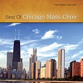 Play & Download Ultimate Chicago Mass Choir by Chicago Mass Choir | Napster