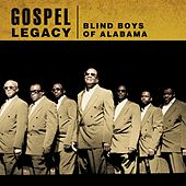 Play & Download Gospel Legacy: Blind Boys of Alabama by The Blind Boys Of Alabama | Napster