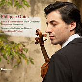 Play & Download Philippe Quint Plays Bruch, Mendelssohn and Beethoven by Philippe Quint | Napster