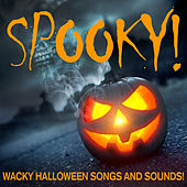Play & Download Spooky! Wacky Halloween Kids Songs and Sounds Like Monster Mash and Flying Purple People Eater! by Various Artists | Napster