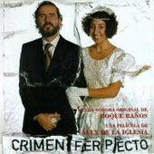 Play & Download Crimen Ferpecto (BSO) by Roque Baños  | Napster