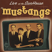 Play & Download Live At The Sunhouse - Holland by The Mustangs | Napster