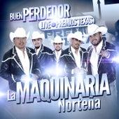 Play & Download Buen Perdedor (Live At Premios Texas) by La Maquinaria Norteña | Napster