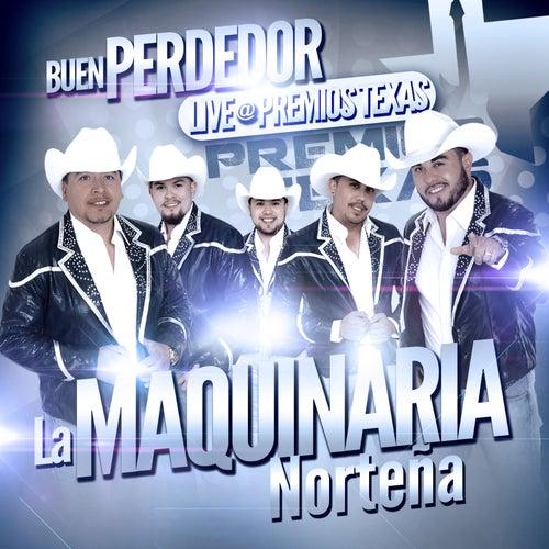 Buen Perdedor (Live At Premios Texas) by La Maquinaria Norteña