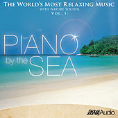 The World's Most Relaxing Music with Nature Sounds, Vol.1: Piano by the Sea by Global Journey