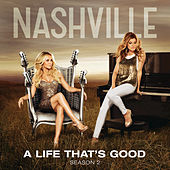 A Life That's Good by Nashville Cast