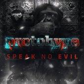 Speak No Evil by Protohype