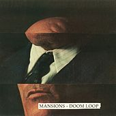 Doom Loop by The Mansions