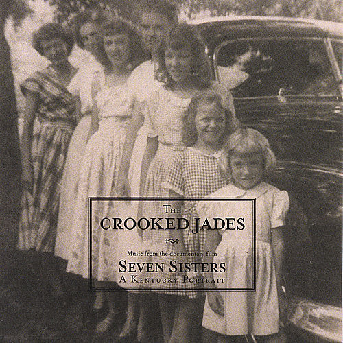 Seven Sisters: A Kentucky Port (Sdtk) by The Crooked Jades