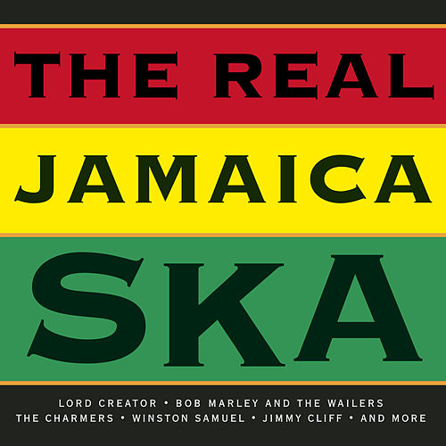Play & Download The Real Jamaica Ska by Various Artists | Napster