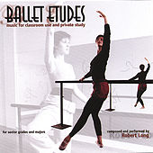 Ballet Class Music: Ballet Etudes by Robert Long