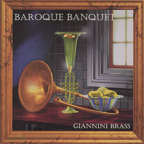 Play & Download Baroque Banquet by Giannini Brass | Napster