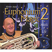Play & Download Euphonium Magic Vol.2 by Steven Mead | Napster